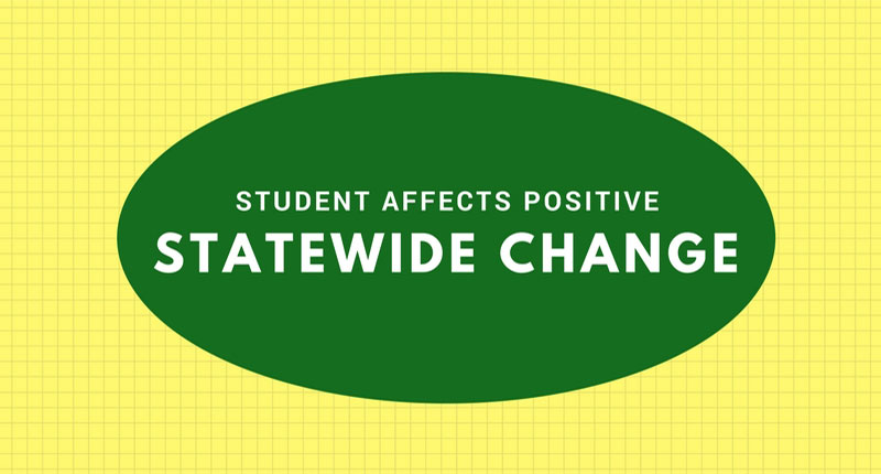 Student Affects Positive Change Statewide